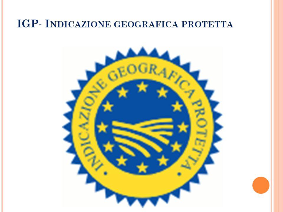 IGP - I NDICAZIONE GEOGRAFICA PROTETTA