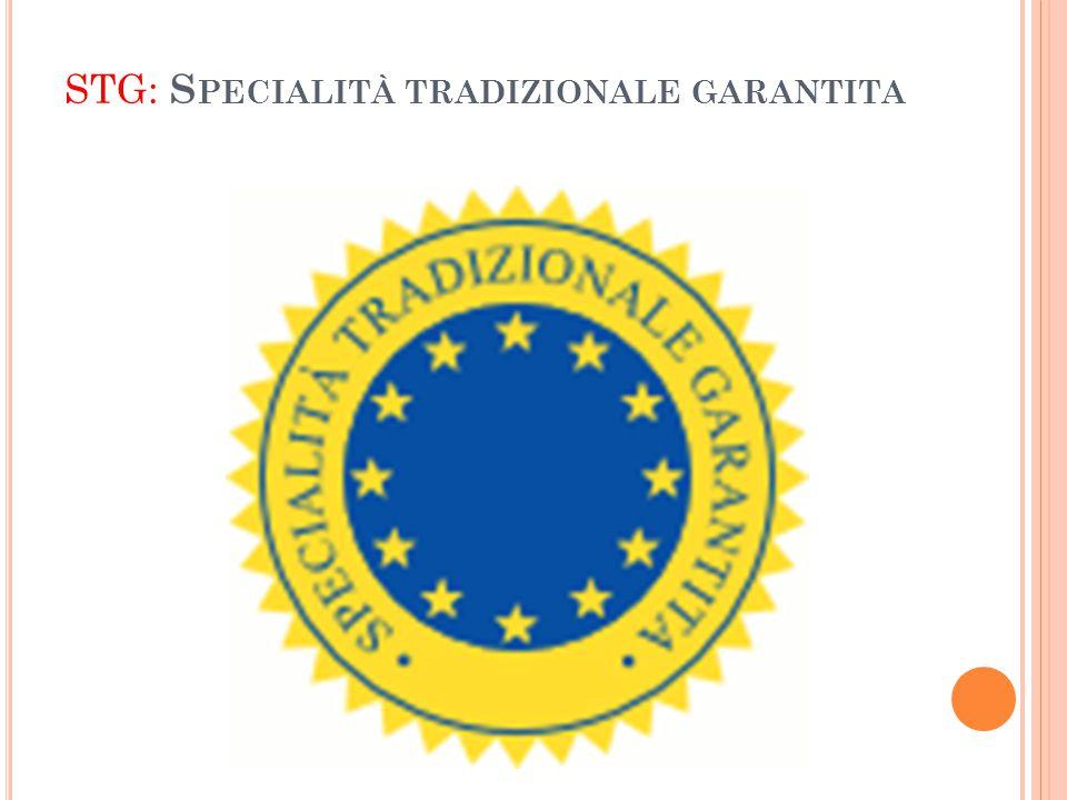 STG: S PECIALITÀ TRADIZIONALE GARANTITA