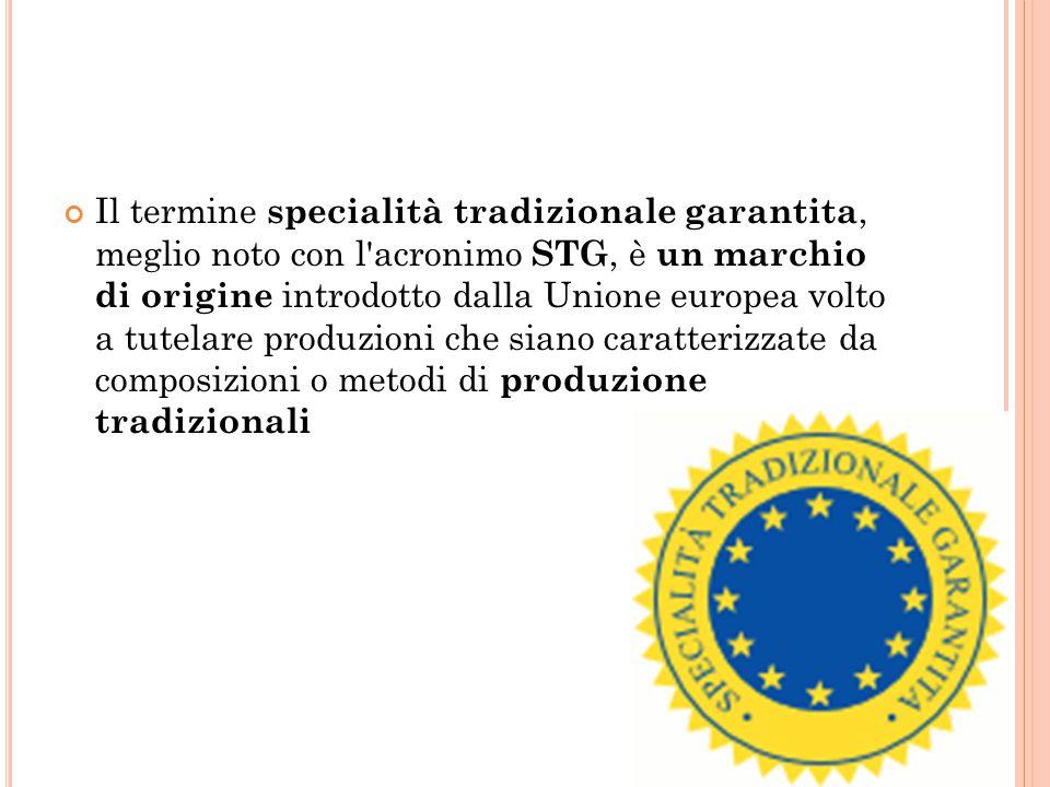 Il termine specialità tradizionale garantita, meglio noto con l'acronimo STG, è un marchio di origine introdotto dalla Unione europea volto a tutelare