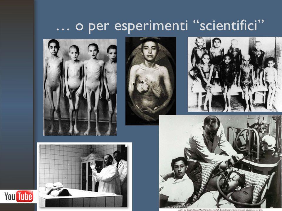… o per esperimenti scientifici