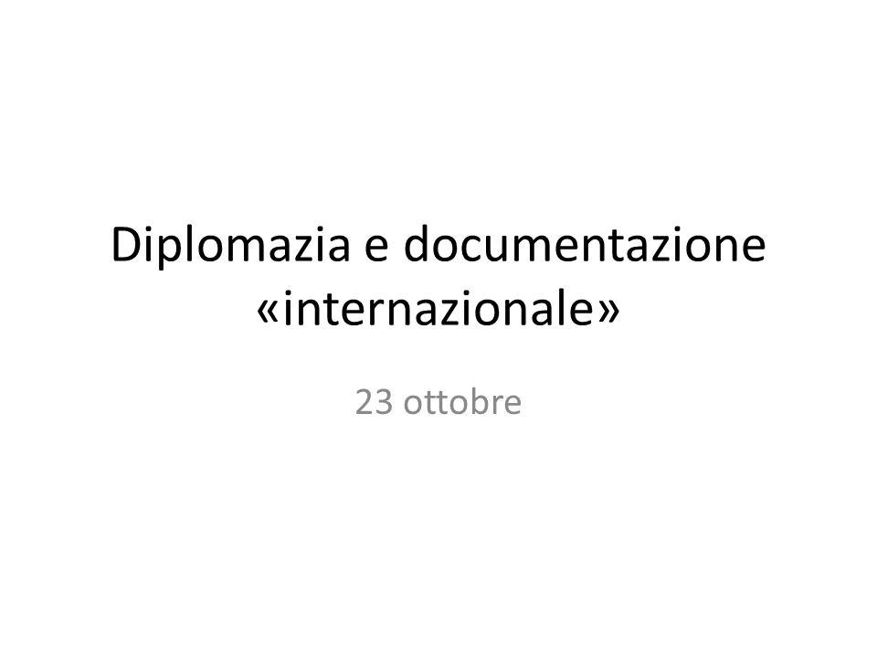Diplomazia e documentazione «internazionale» 23 ottobre