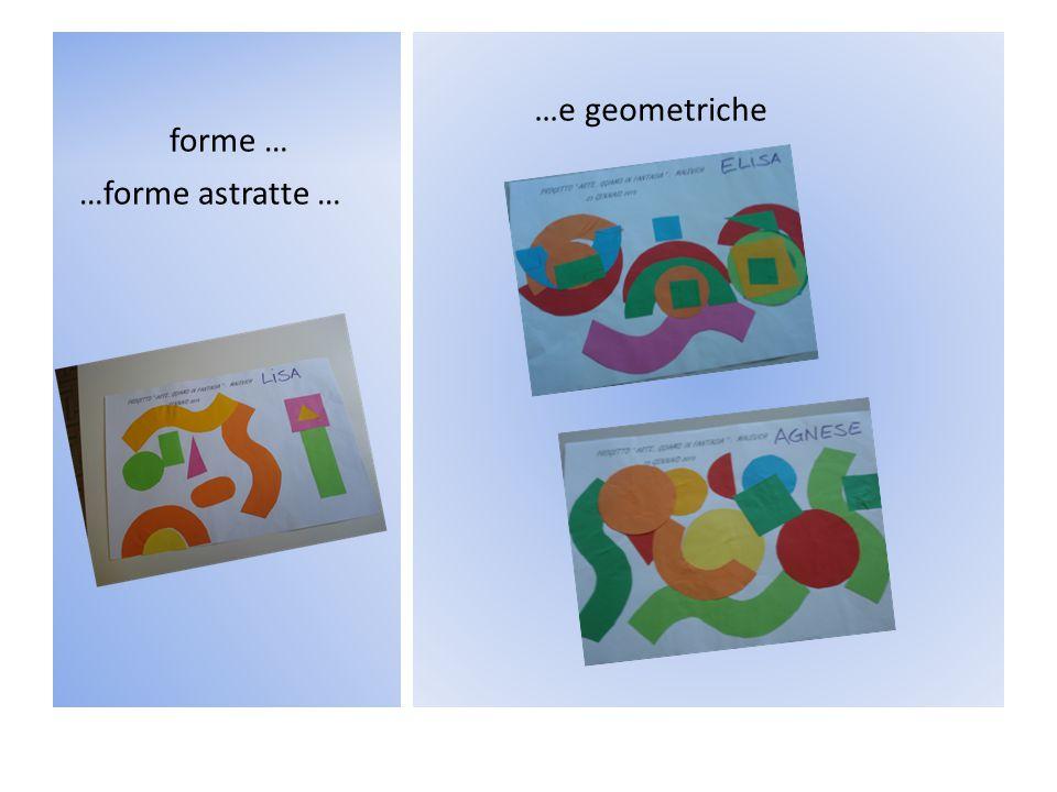 forme … …e geometriche …forme astratte …