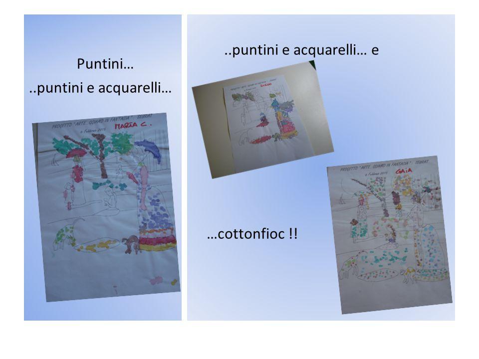 Puntini…..puntini e acquarelli… e …cottonfioc !!..puntini e acquarelli…
