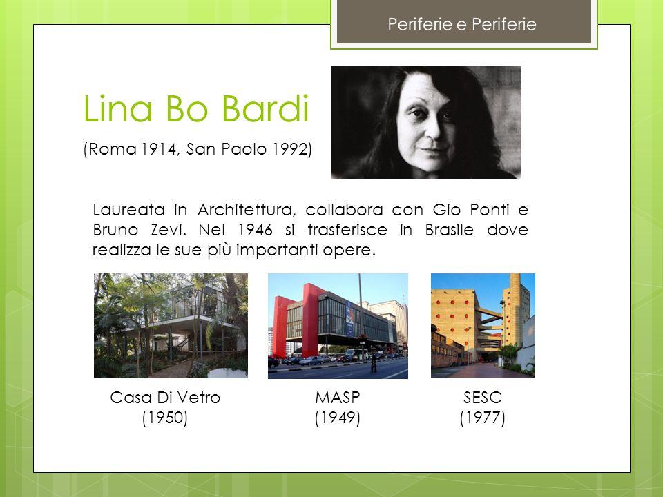 Lina Bo Bardi (Roma 1914, San Paolo 1992) Laureata in Architettura, collabora con Gio Ponti e Bruno Zevi. Nel 1946 si trasferisce in Brasile dove real