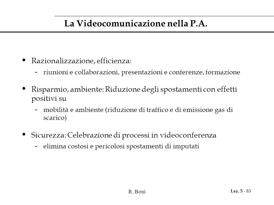 R. Boni Lez. 5 - 83 La Videocomunicazione nella P.A.