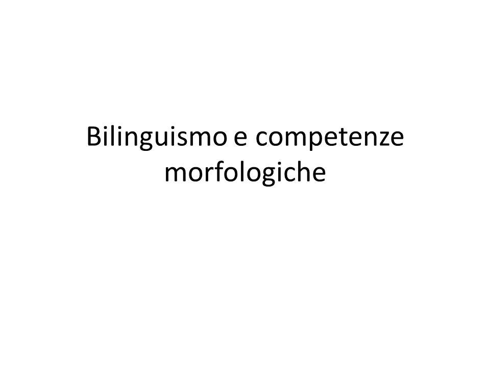 Bilinguismo e competenze morfologiche