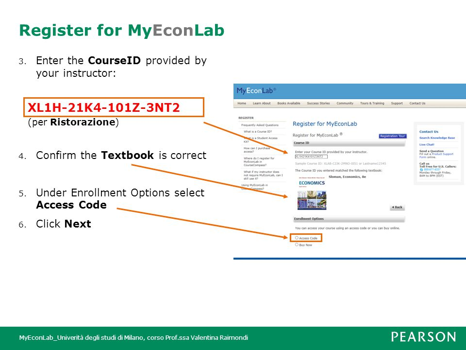 MyEconLab_Univerità degli studi di Milano, corso Prof.ssa Valentina Raimondi Register for MyEconLab 7.