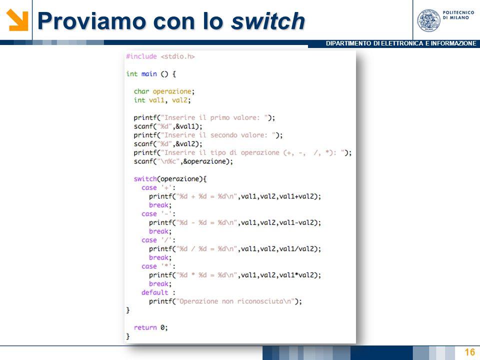 DIPARTIMENTO DI ELETTRONICA E INFORMAZIONE Proviamo con lo switch 16