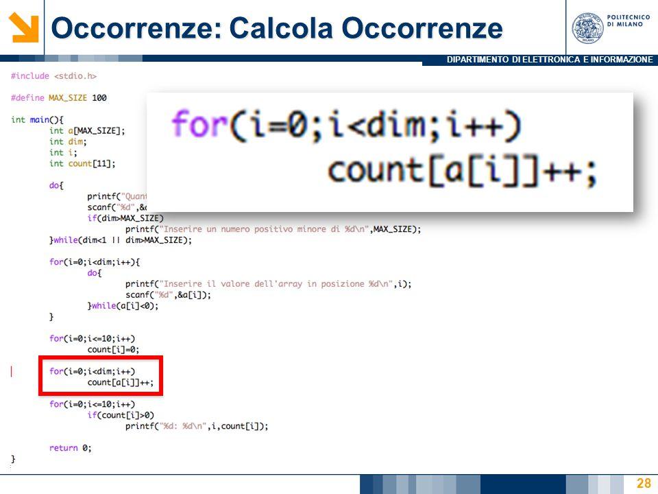 DIPARTIMENTO DI ELETTRONICA E INFORMAZIONE Occorrenze: Calcola Occorrenze 28
