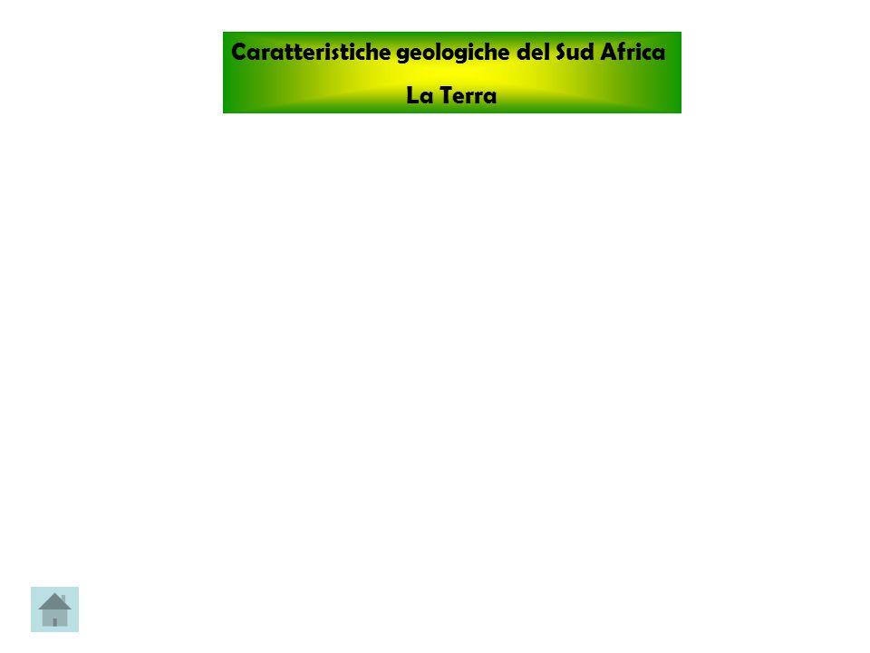 Caratteristiche geologiche del Sud Africa La Terra