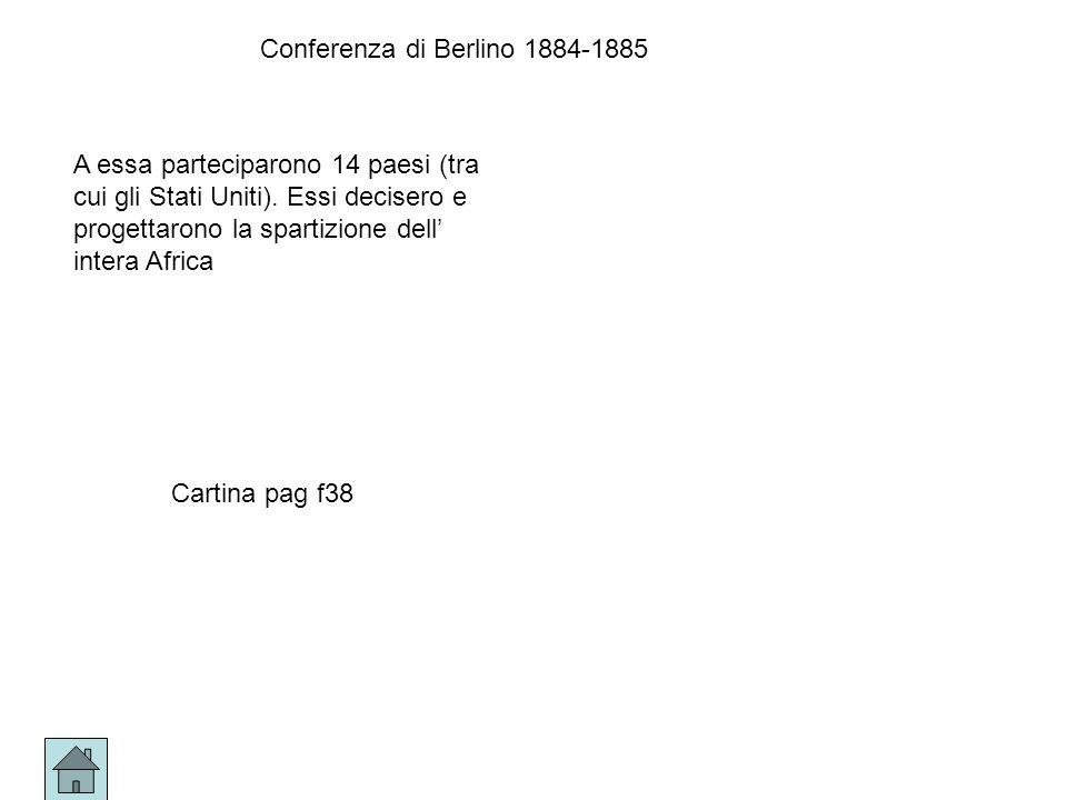 Conferenza di Berlino 1884-1885 A essa parteciparono 14 paesi (tra cui gli Stati Uniti).