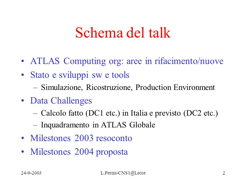 24-9-2003L.Perini-CNS1@Lecce33 Atlas Production System details (II) RB Chimera RB Task (Dataset) Partition Transf.