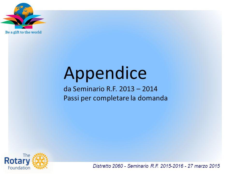 Distretto 2060 - Seminario R.F. 2015-2016 - 27 marzo 2015 Appendice da Seminario R.F. 2013 – 2014 Passi per completare la domanda