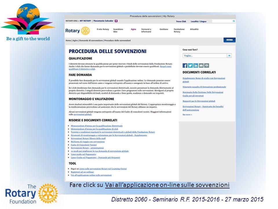 Distretto 2060 - Seminario R.F. 2015-2016 - 27 marzo 2015 Fare click su Vai all'applicazione on-line sulle sovvenzioni