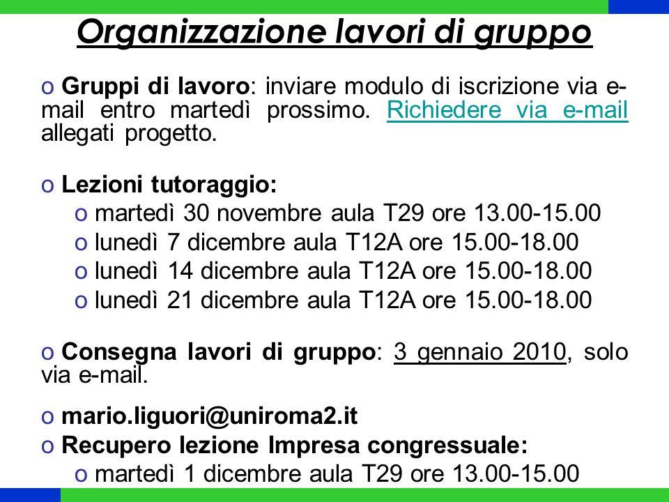 Organizzazione lavori di gruppo o Gruppi di lavoro: inviare modulo di iscrizione via e- mail entro martedì prossimo.