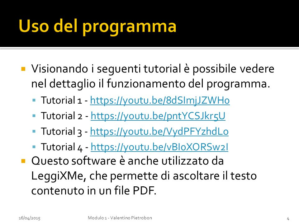  Visionando i seguenti tutorial è possibile vedere nel dettaglio il funzionamento del programma.