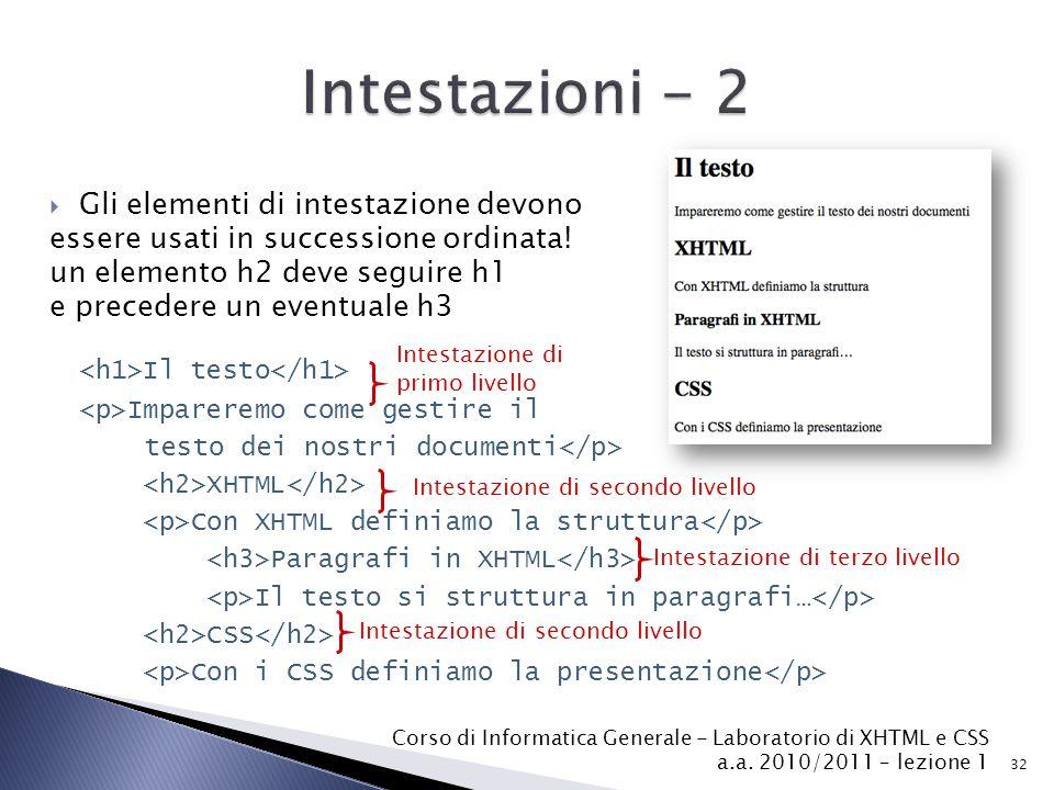  Gli elementi di intestazione devono essere usati in successione ordinata! un elemento h2 deve seguire h1 e precedere un eventuale h3 Il testo Impare