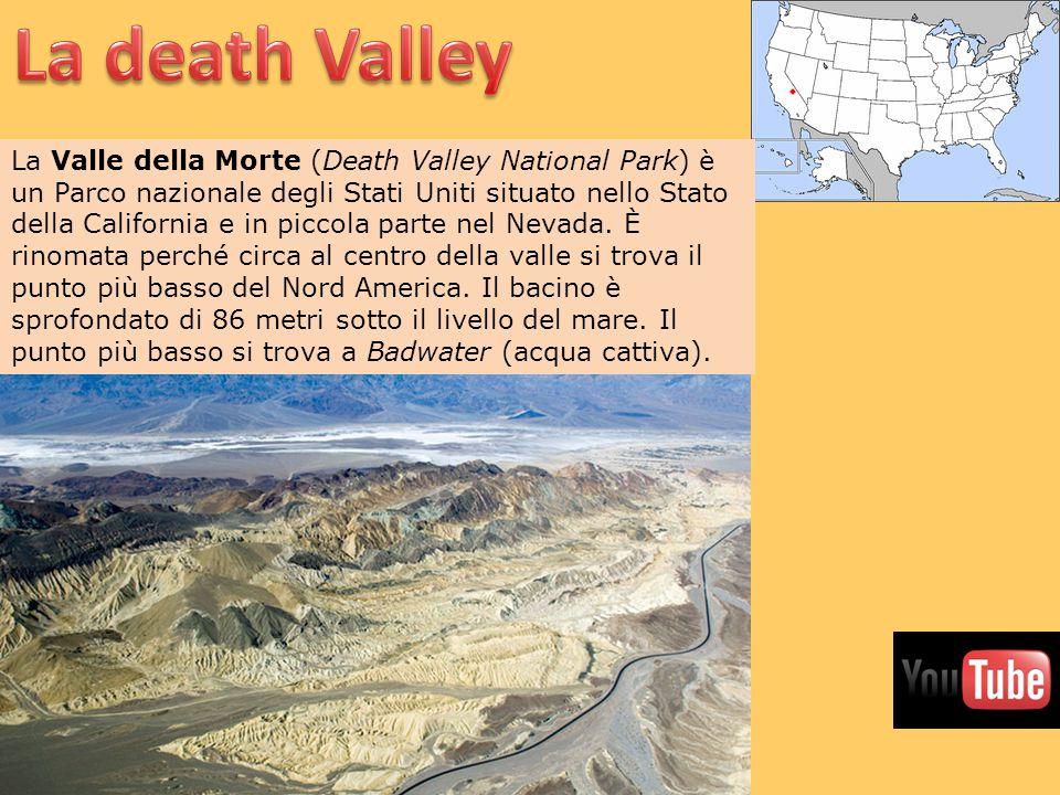 La Valle della Morte (Death Valley National Park) è un Parco nazionale degli Stati Uniti situato nello Stato della California e in piccola parte nel N