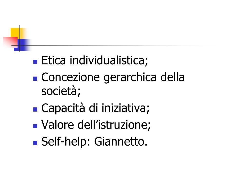 Etica individualistica; Concezione gerarchica della società; Capacità di iniziativa; Valore dell'istruzione; Self-help: Giannetto.