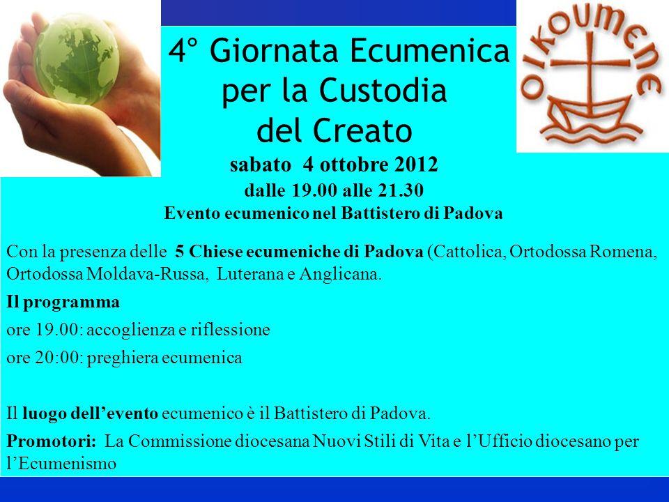 NOVEMBRE 2014: MESE DEL CREATO Diocesi di Padova Tema: Educare alla Custodia del Creato per la salute dei nostri paesi e delle nostre città.