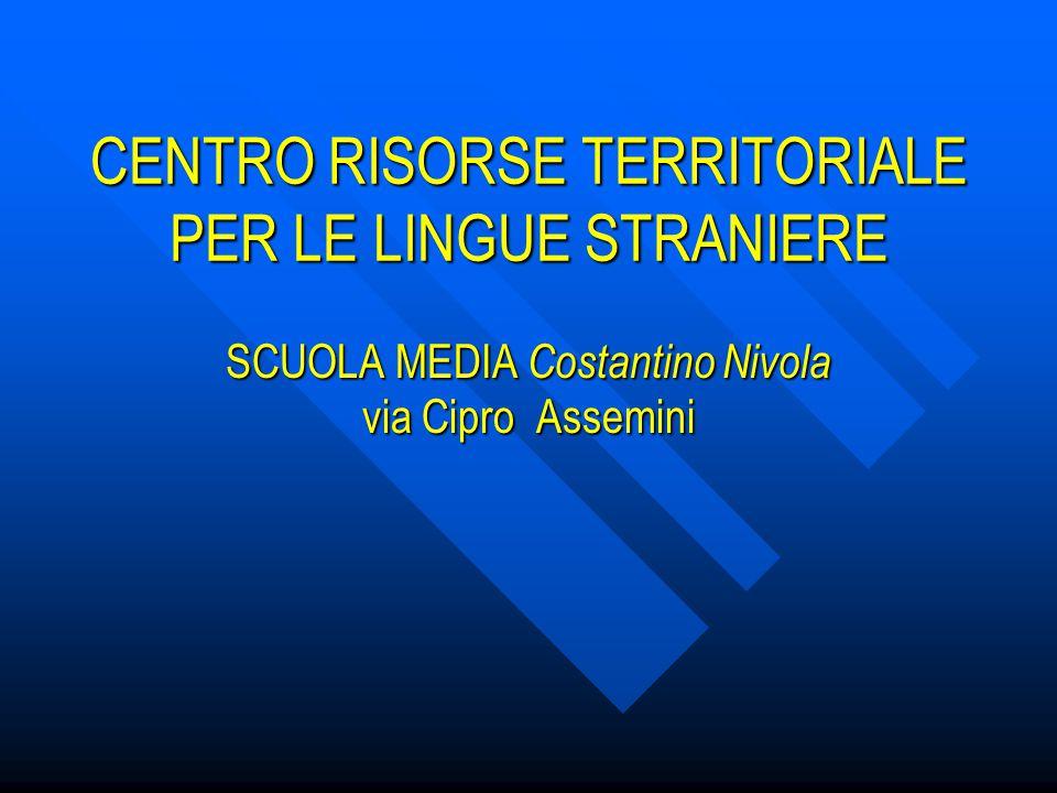CENTRO RISORSE TERRITORIALE PER LE LINGUE STRANIERE SCUOLA MEDIA Costantino Nivola via Cipro Assemini