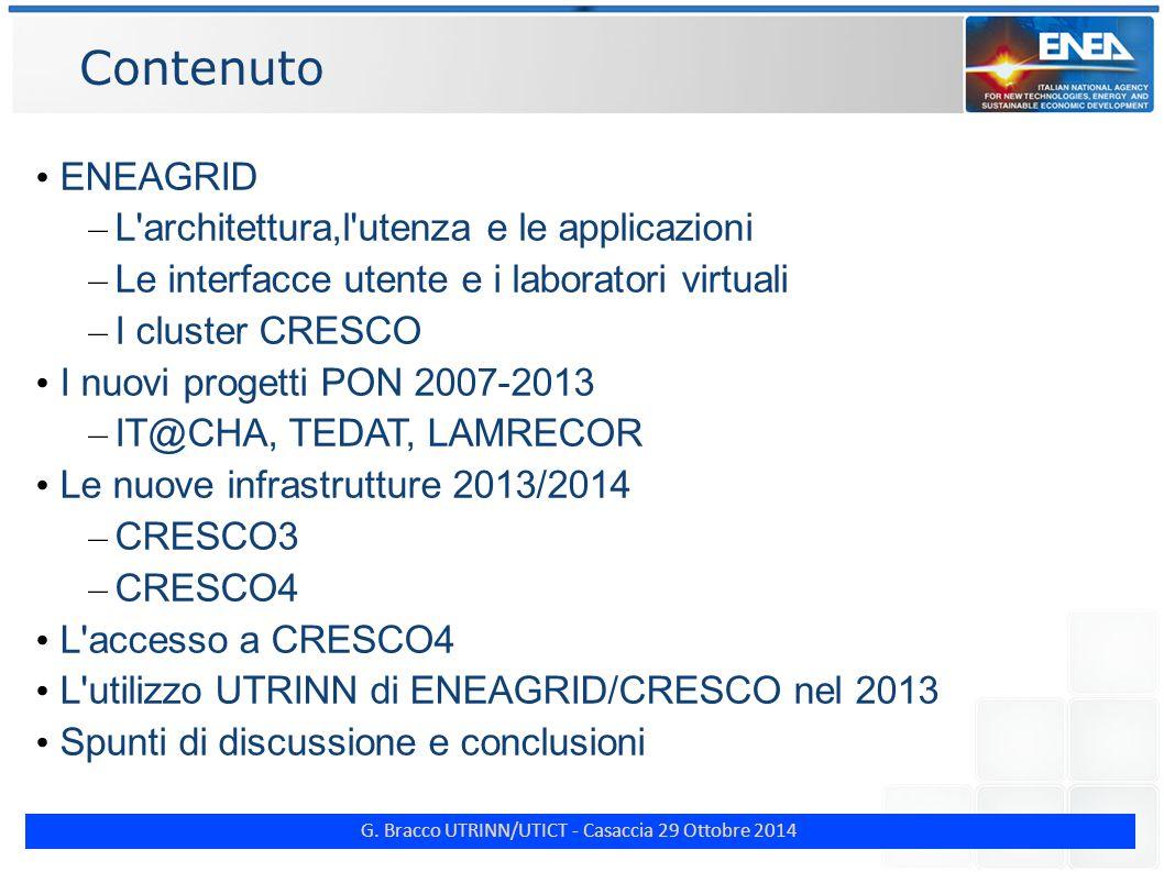 G. Bracco UTRINN/UTICT - Casaccia 29 Ottobre 2014 Contenuto ENEAGRID – L'architettura,l'utenza e le applicazioni – Le interfacce utente e i laboratori