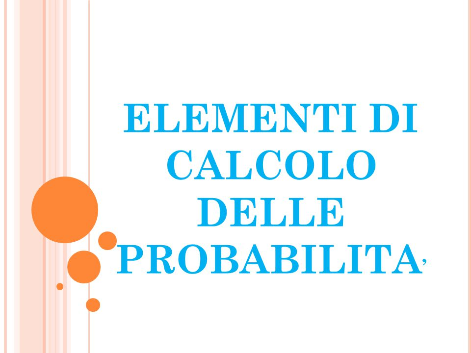 ELEMENTI DI CALCOLO DELLE PROBABILITA '