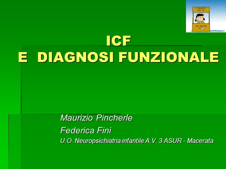 ICF E DIAGNOSI FUNZIONALE Maurizio Pincherle Federica Fini U.O.