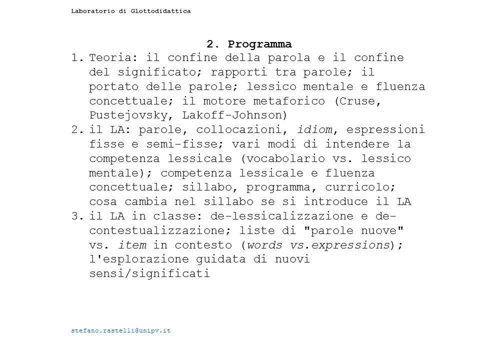 Laboratorio di Glottodidattica 2. Programma 1.Teoria: il confine della parola e il confine del significato; rapporti tra parole; il portato delle paro