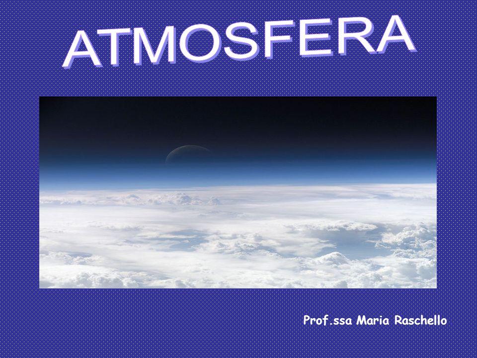 L'atmosfera è l'involucro gassoso che circonda la terra.