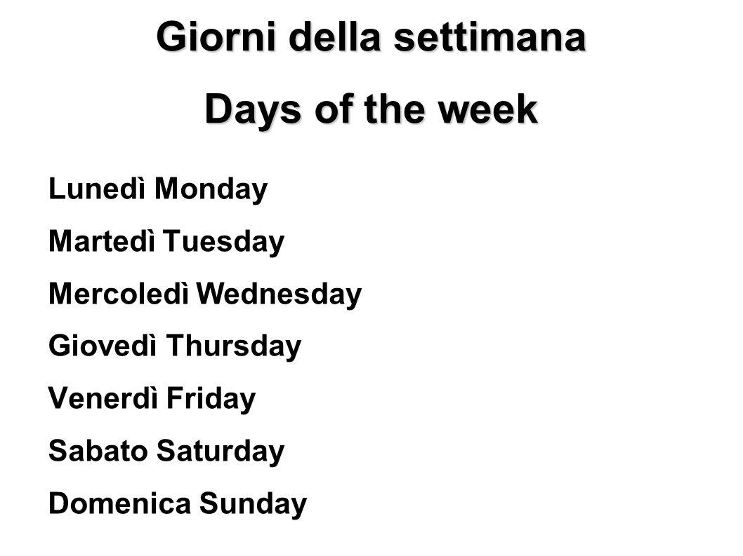 Giorni della settimana Days of the week Lunedì