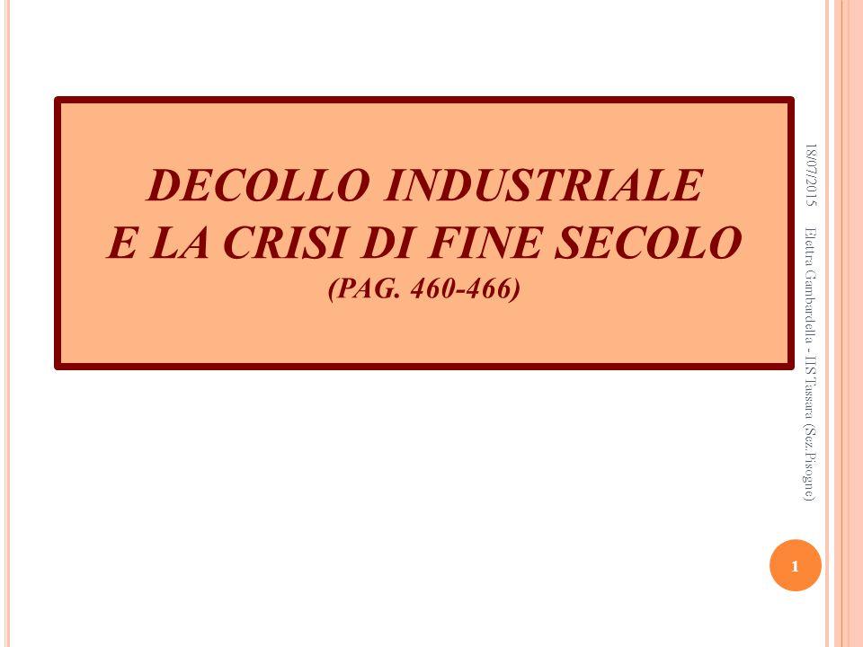 DECOLLO INDUSTRIALE E LA CRISI DI FINE SECOLO (PAG.