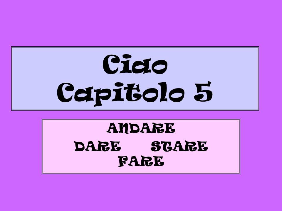 Ciao Capitolo 5 ANDARE DARE STARE FARE