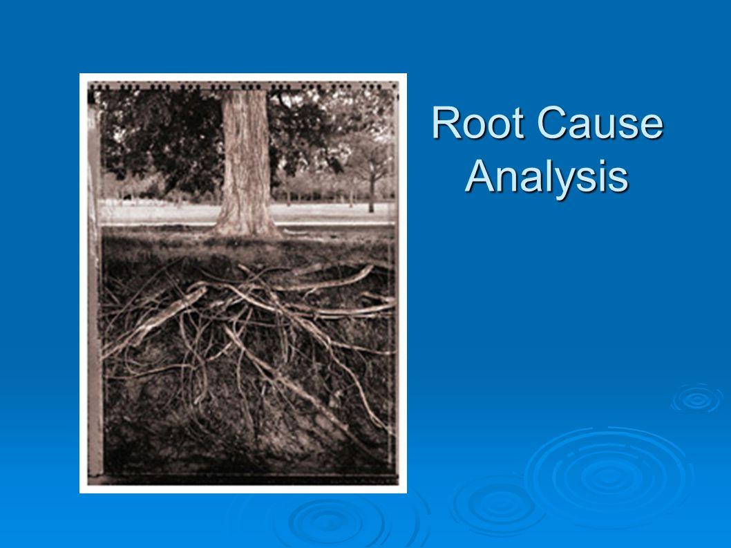 Root Cause Analysis è… … un'indagine strutturata che ha lo scopo di identificare la causa vera di un problema, e le azioni necessarie ad eliminarla.