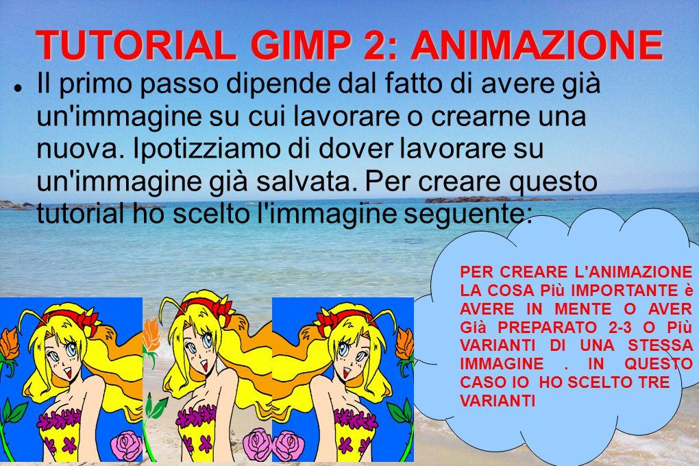 TUTORIAL GIMP 2: ANIMAZIONE Il primo passo dipende dal fatto di avere già un immagine su cui lavorare o crearne una nuova.