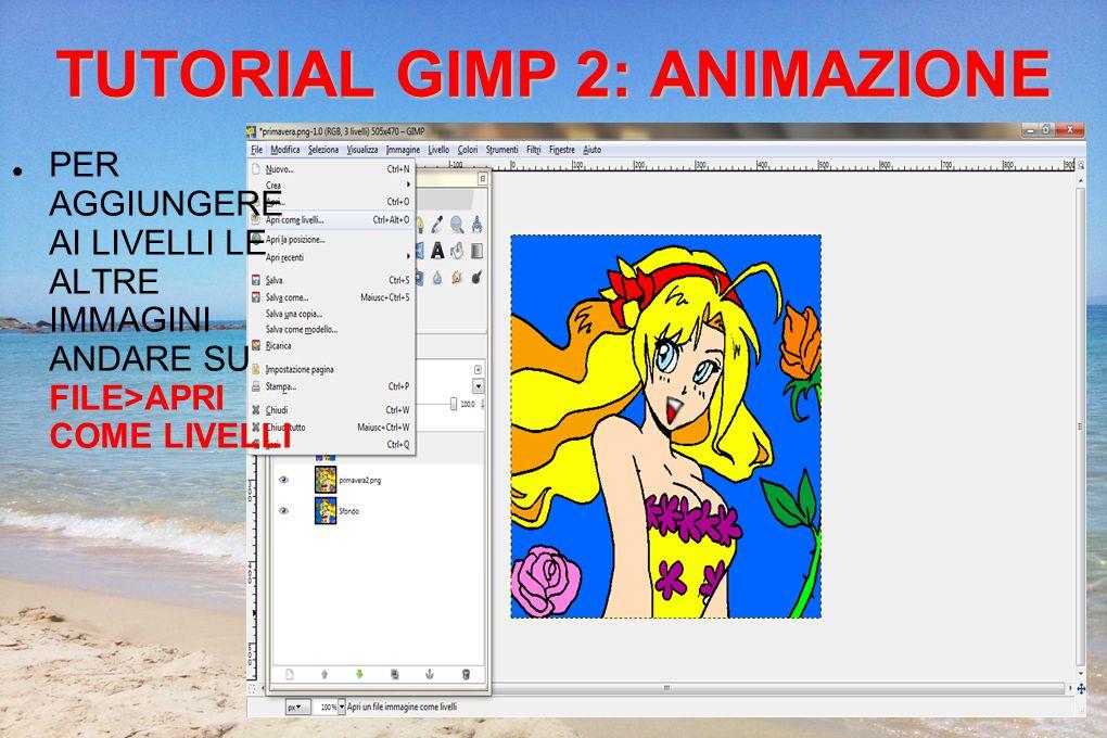 TUTORIAL GIMP 2: ANIMAZIONE SELEZIONARE LE IMMAGINI SUCCESSEVE DA INSERIR E