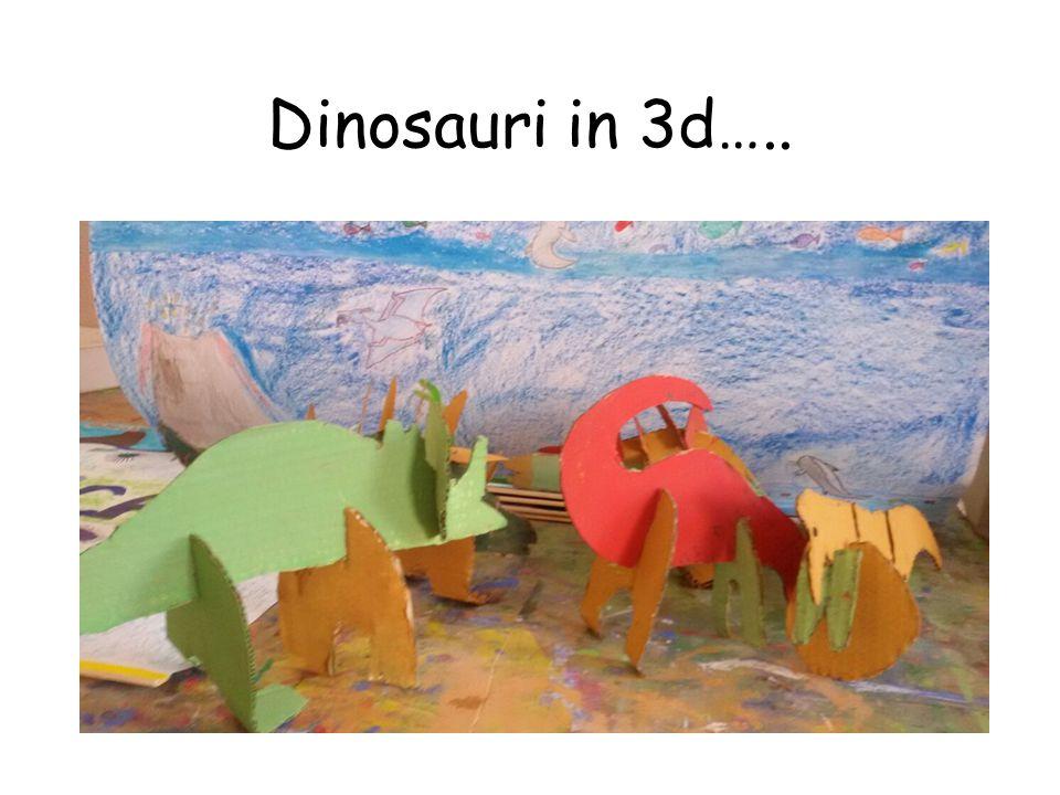 Dinosauri in 3d…..