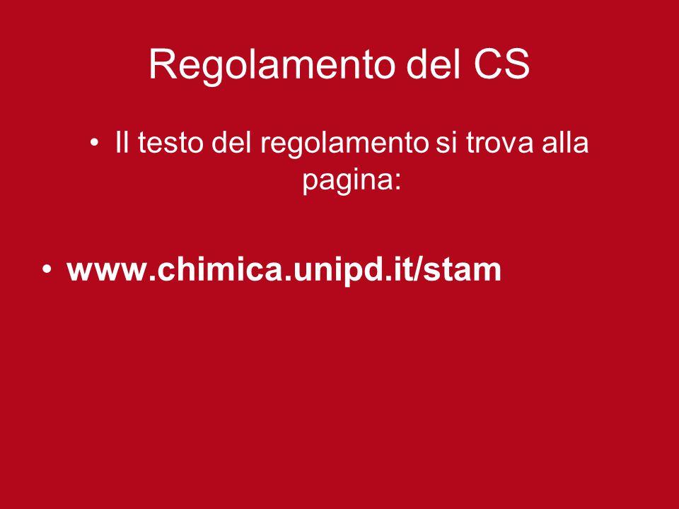 Regolamento del CS Il testo del regolamento si trova alla pagina: www.chimica.unipd.it/stam