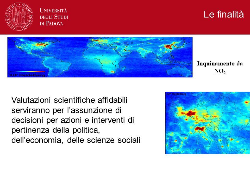 Le finalità Valutazioni scientifiche affidabili serviranno per l'assunzione di decisioni per azioni e interventi di pertinenza della politica, dell'economia, delle scienze sociali Inquinamento da NO 2