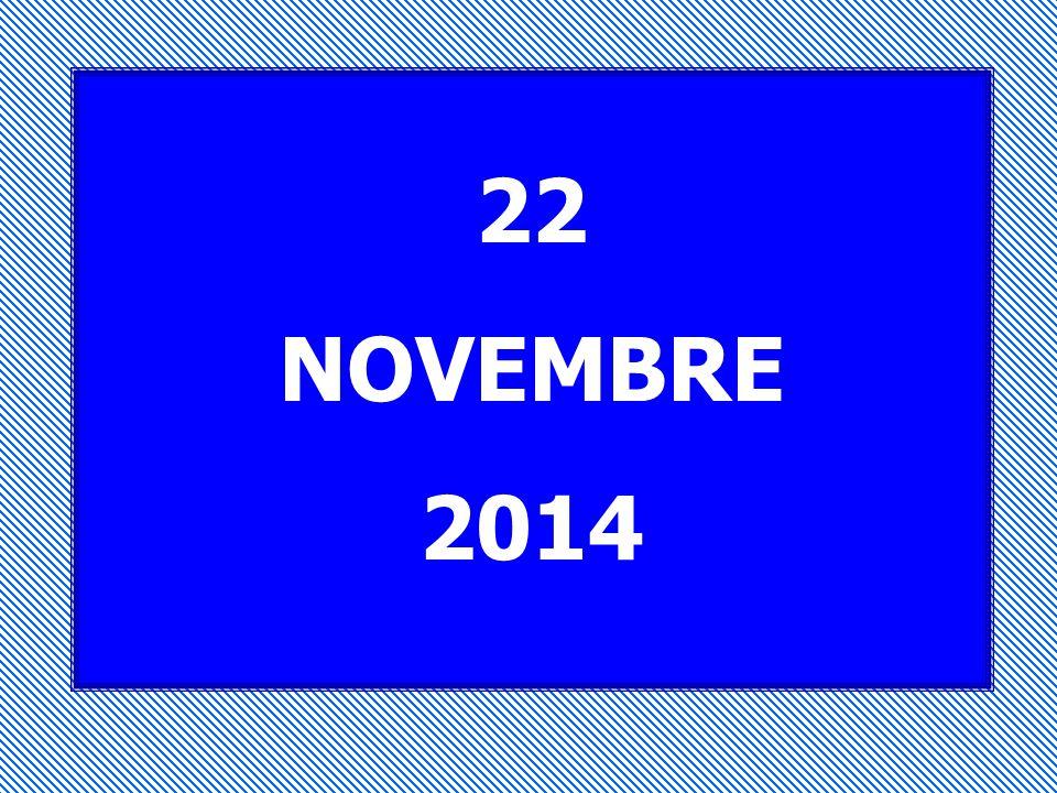 22 NOVEMBRE 2014