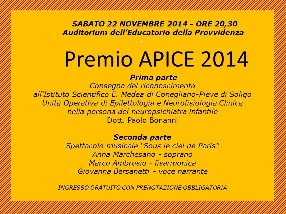 SABATO 22 NOVEMBRE 2014 - ORE 20,30 Auditorium dell'Educatorio della Provvidenza Pr Premio APICE 2014 Prima parte Consegna del riconoscimento all'Isti