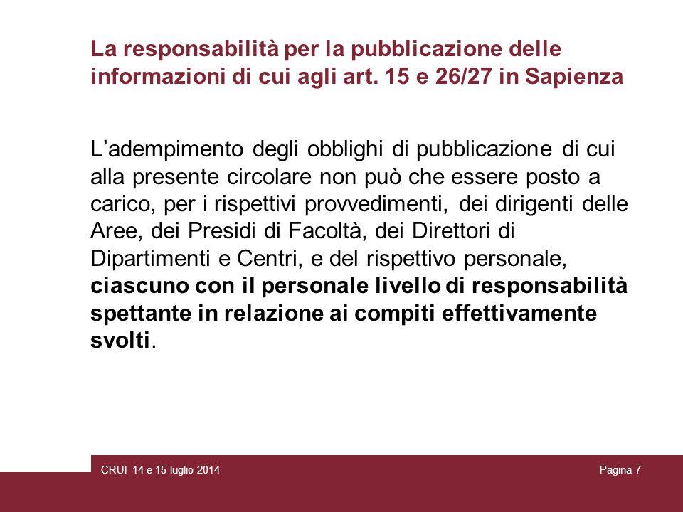 CRUI 14 e 15 luglio 2014Pagina 7 La responsabilità per la pubblicazione delle informazioni di cui agli art.