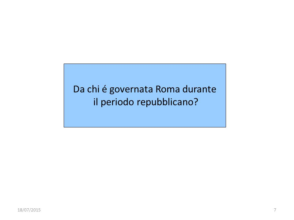 Da chi é governata Roma durante il periodo repubblicano? 18/07/20157