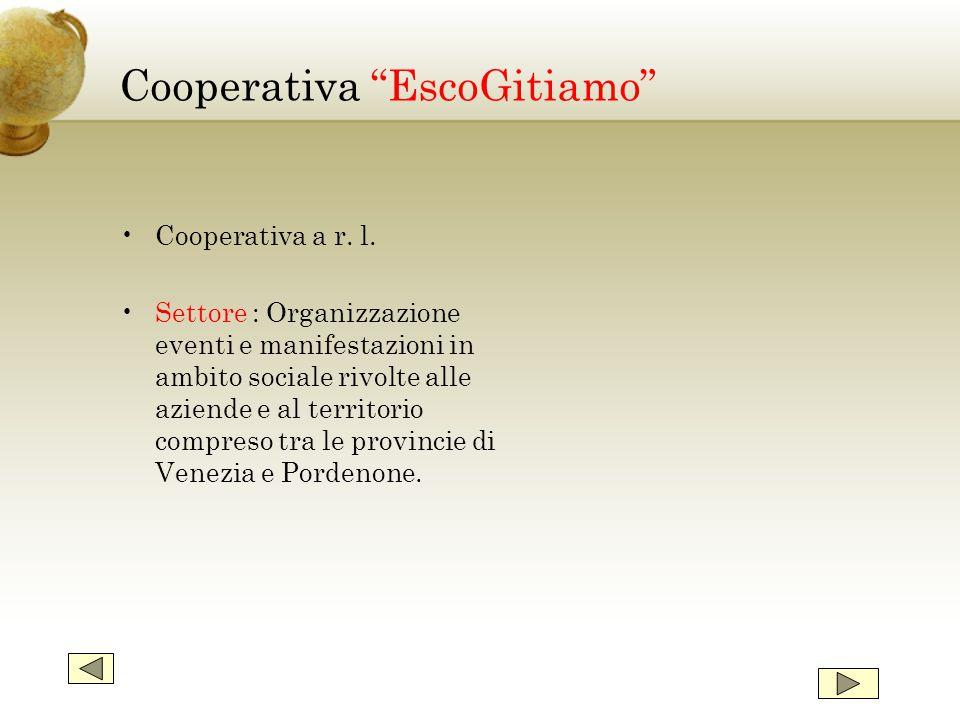"""Cooperativa """"EscoGitiamo"""" Cooperativa a r. l. Settore : Organizzazione eventi e manifestazioni in ambito sociale rivolte alle aziende e al territorio"""