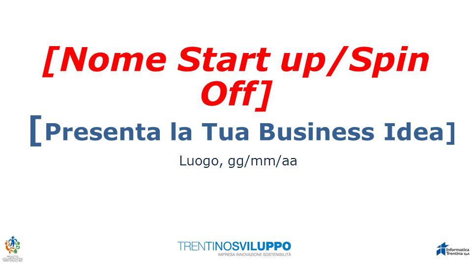 La Start-up/Spin-off illustra sinteticamente: chi è, i propri punti di forza, anche con un proprio payoff...