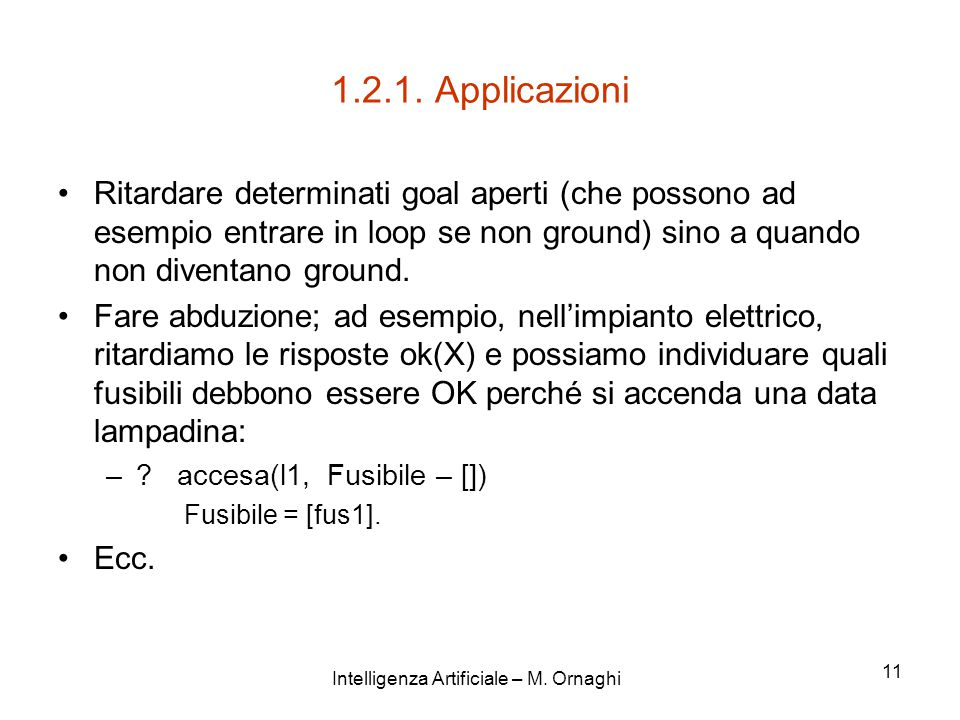 Intelligenza Artificiale – M. Ornaghi 11 1.2.1.