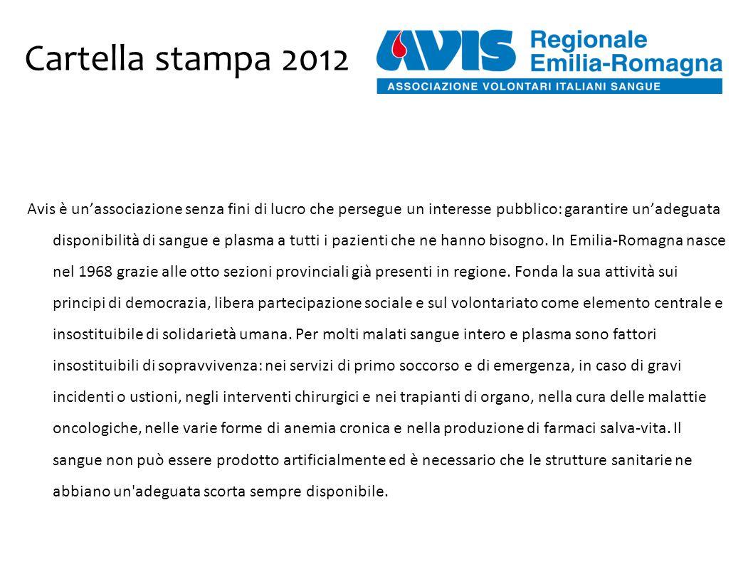 Cartella stampa 2012 Avis è un'associazione senza fini di lucro che persegue un interesse pubblico: garantire un'adeguata disponibilità di sangue e plasma a tutti i pazienti che ne hanno bisogno.