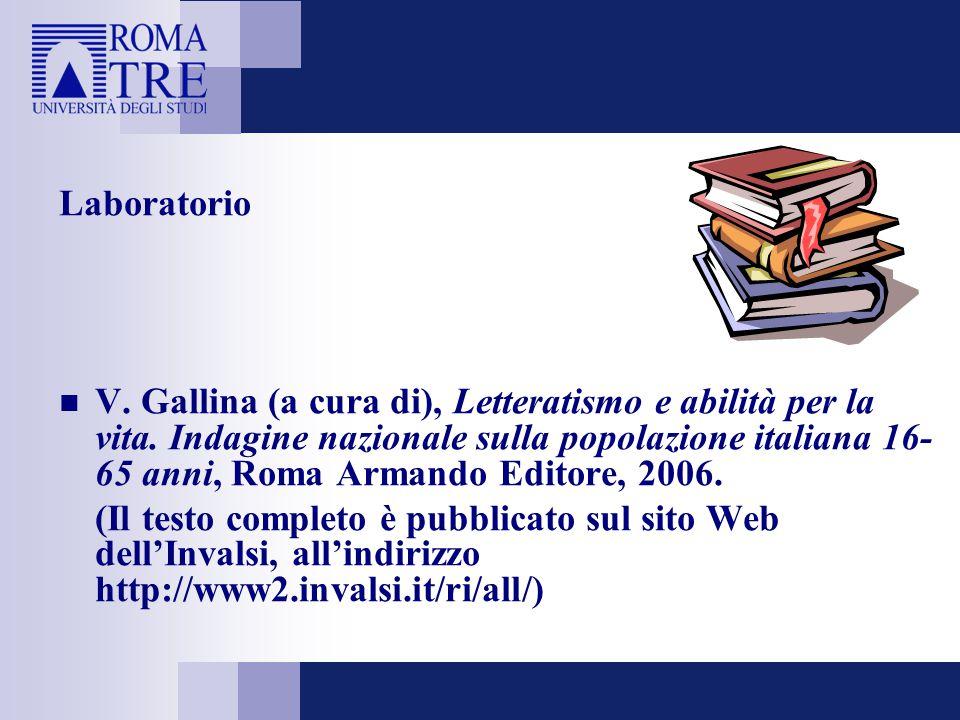 Laboratorio V. Gallina (a cura di), Letteratismo e abilità per la vita. Indagine nazionale sulla popolazione italiana 16- 65 anni, Roma Armando Editor