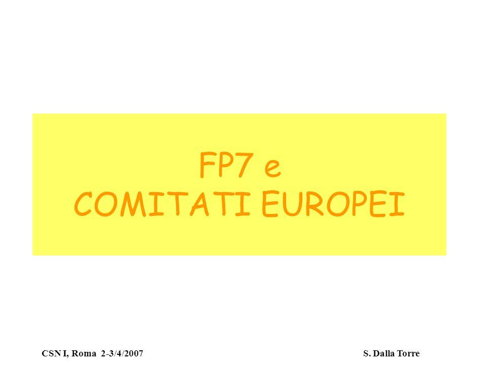 CSN I, Roma 2-3/4/2007 S. Dalla Torre FP7 e COMITATI EUROPEI