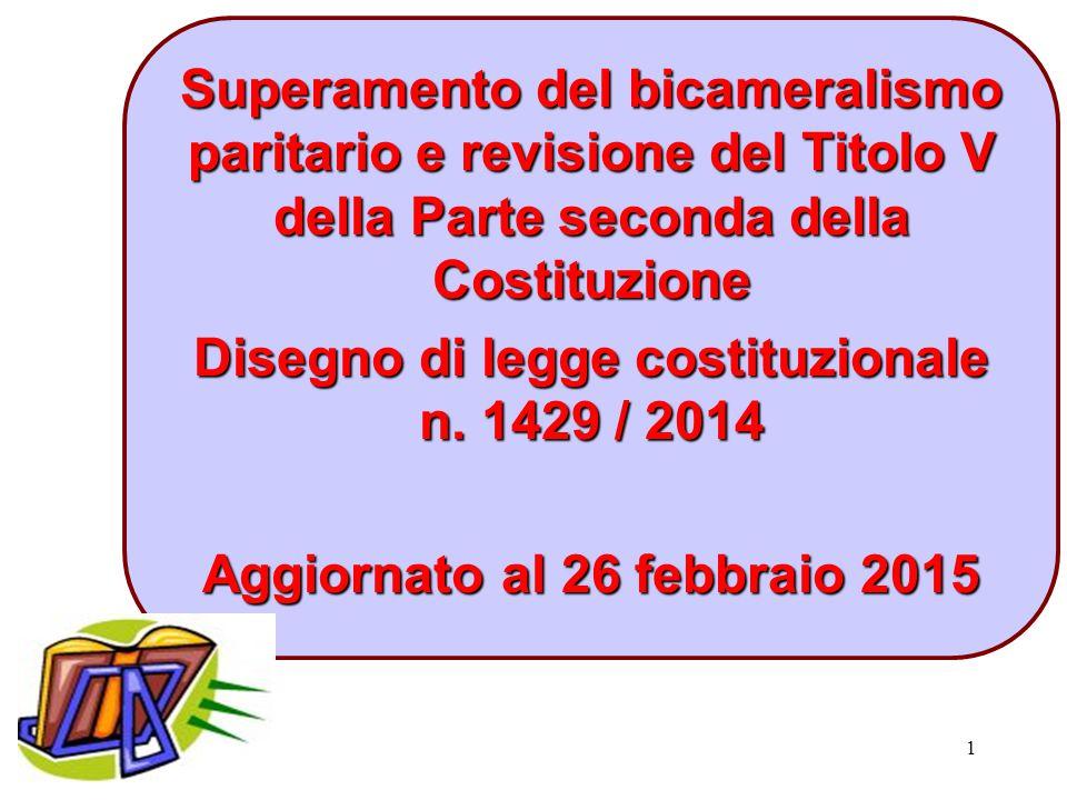 1 Superamento del bicameralismo paritario e revisione del Titolo V della Parte seconda della Costituzione Disegno di legge costituzionale n. 1429 / 20